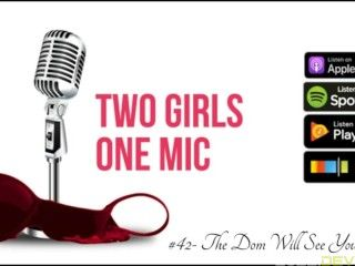 #42- The Dom Will See You Now (Two Girls One Mic: The Porrncast)